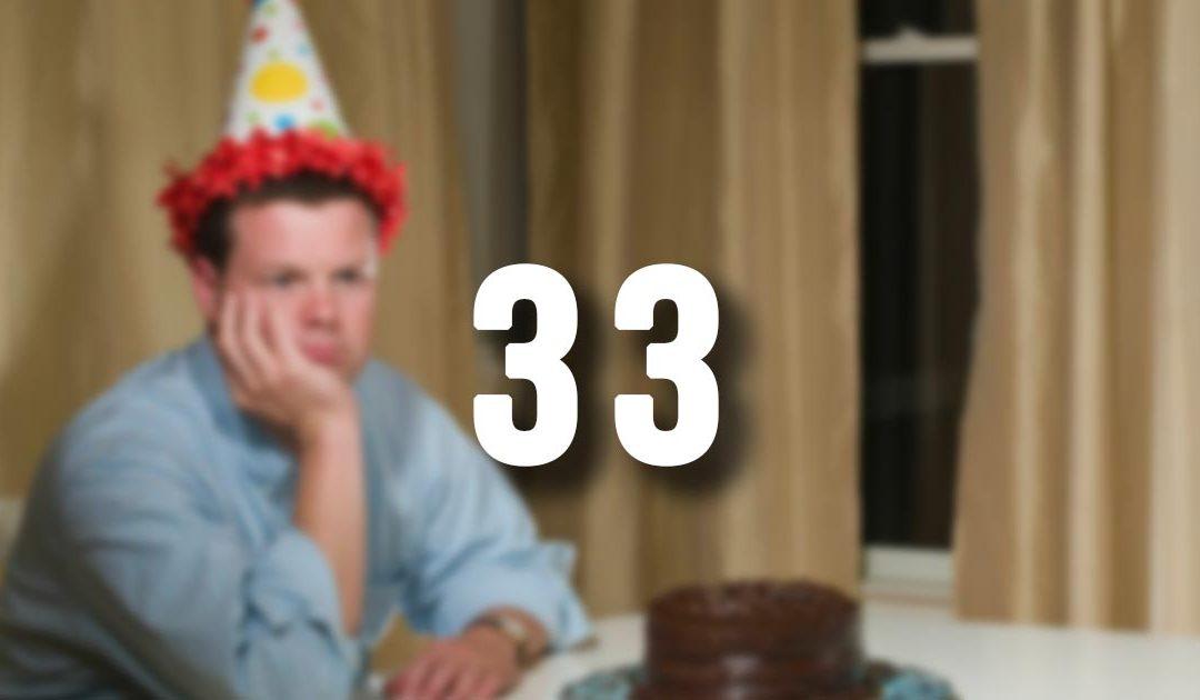Moje 33-ecie urodziny …